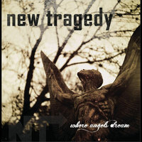 Where Angels Dream — New Tragedy