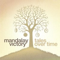 Tales Over Time — Mandalay Victory