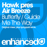 Butterfly / Guide Me The Way — Hawk pres Air Breeze