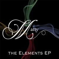 The Elements - EP — Matty