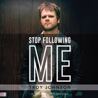 Stop Following Me — Troy Johnson