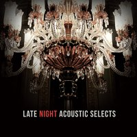 Late Night Acoustic Selects — сборник
