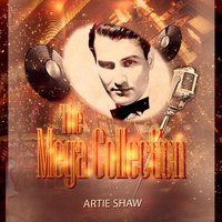 The Mega Collection — Artie Shaw