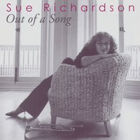 Out of a Song — Sue Richardson