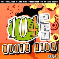 104pro Oldie Hits - The Greatest Oldie Hits Presented By 104pro Media — сборник