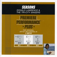 Seasons (Premiere Performance Plus Track) — Donald Lawrence And The Tri-City Singers