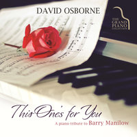 This One's For You: A Piano Tribute To Barry Manilow — David Osborne
