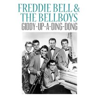 Giddy-up-a-Ding-Dong — Freddie Bell & The Bellboys