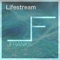Lifestream — Jfrankk
