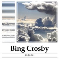 Ciribiribin — Irving Berlin, Bing Crosby