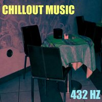 Chillout Music — 432 Hz