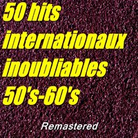 50 hits internationaux inoubliables : 50's-60's — сборник