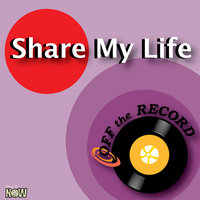 Share My Life — Off The Record