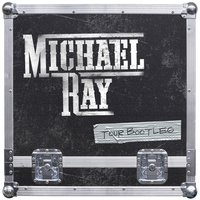 Tour Bootleg — Michael Ray