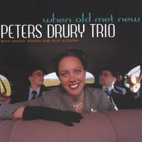 When Old Met New — Peters Drury Trio