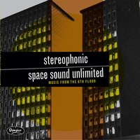 Music from the Sixth Floor — Stereophonic Space Sound Unlimited