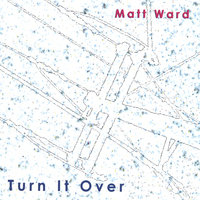 Turn It Over — Matt Ward