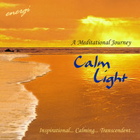 Calm Light - A Meditational Journey — Energi
