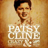 Patsy Cline: Crazy and Greatest Hits — Patsy Cline