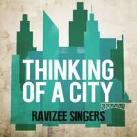 Thinking of a City — Ravizee Singers