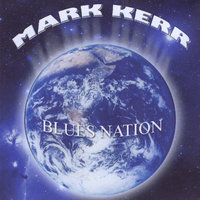Blues Nation — Mark Kerr