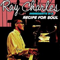Ingredients In A Recipe For Soul — Ray Charles