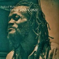Time Has Come — Sylford Walker