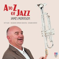 A to Z of Jazz — James Morrison