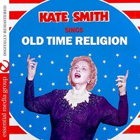 Sings Old Time Religion — Kate Smith