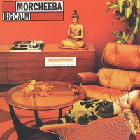 Big Calm — Morcheeba