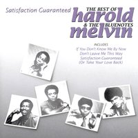 Satisfaction Guaranteed - The Best Of Harold Melvin & The Bluenotes — Harold Melvin & The Blue Notes