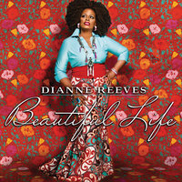 Beautiful Life — Dianne Reeves