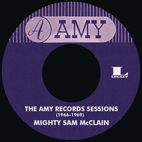 The Amy Records Sessions (1966-1969) — Mighty Sam McClain