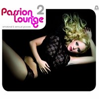 Passion Lounge, Vol. 2 - Emotional & Sensual Grooves (Compiled by Henri Kohn) — Henri Kohn