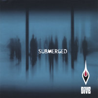 Submerged — Dive