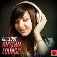Chillout Rhythm Lounge — сборник
