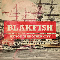 See You In Another City — Blakfish