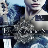 Fashion Warriors, Vol. 3 (20 Deep-House Tunes) — сборник