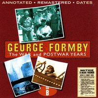 The War And Postwar Years - Disc B — George Formby