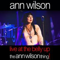 Live at the Belly Up: The Ann Wilson Thing! — Ann Wilson