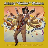 "The Funk Anthology — Johnny ""Guitar"" Watson"