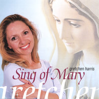 Sing of Mary — Gretchen Harris