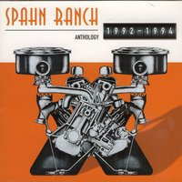 Anthology 1992-1994 — Spahn Ranch