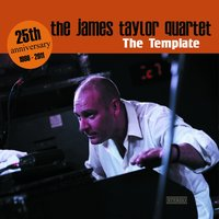 The Template — The James Taylor Quartet