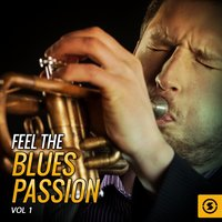 Feel the Blues Passion, Vol. 1 — сборник