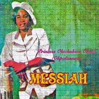 Messiah — Princess Oluchukwu Okeke Okpalaunne