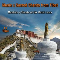 Music & Sacred Chants from Tibet (Mantras & Chants of Dalaï Lama) — Buddhist Monks