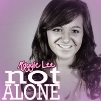 Not Alone — Maggie Lee