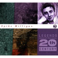 Legends Of The 20th Century — Spike Milligan
