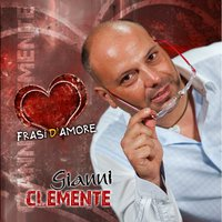 Frasi d'amore — Gianni Clemente